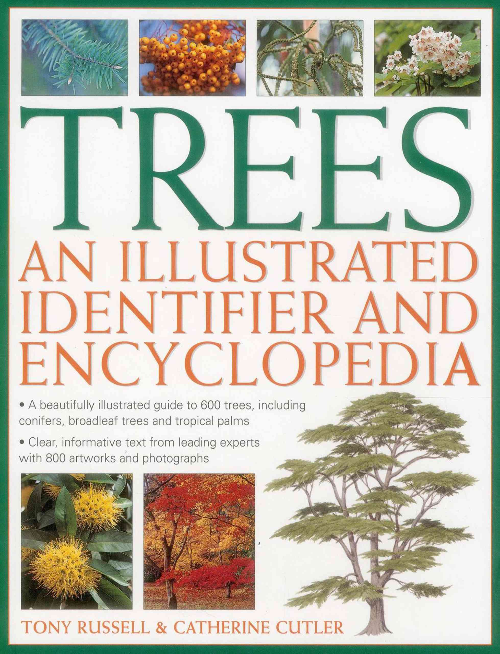 Trees: an Illustrated Identifier and Encyclopedia By Russell, Tony/ Cutler, Catherine